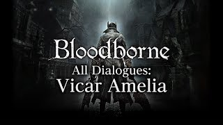Bloodborne All Dialogues: Vicar Amelia (Multi-language)