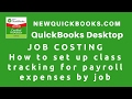 5. QuickBooks Job Costing  -  how to setup class tracking for payroll expenses by job
