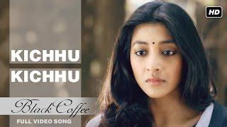 Download Hindi Video Songs - Kichhu Kichhu   Black Coffee   Saswata   Paoli   Subhamita Banerjee   Anupam Roy  Atanu Bose   2017