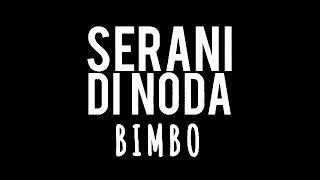 BIMBO - SERANI DI NODA - lirik