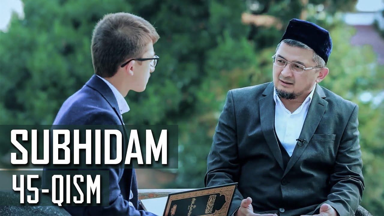 QASAMXO'R BO'LMA | SUBHIDAM 45-QISM MyTub.uz