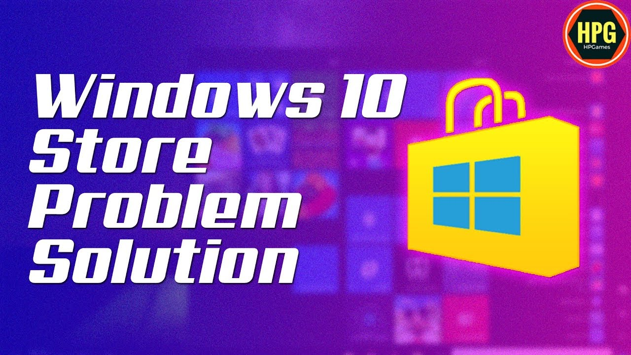 Windows 10 Store Not Working or Opening | Windows 10 Store Problem and  Solution 2018