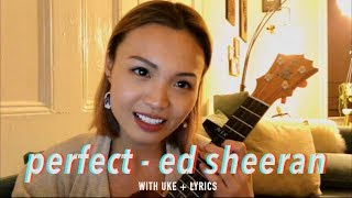 perfect - ed sheeran (uke + lyric video!)