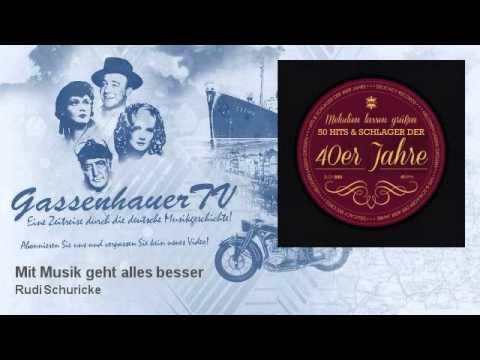 Rudi Schuricke - Mit Musik geht alles besser - GassenhauerTV
