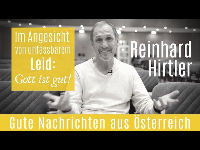 Angesichts von Leid: Gott ist gut! | Reinhard Hirtler | Hallelujah TV Österreich