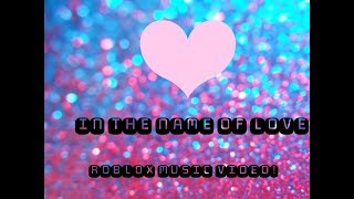 In The Name of love- ROBLOX music Vidéo