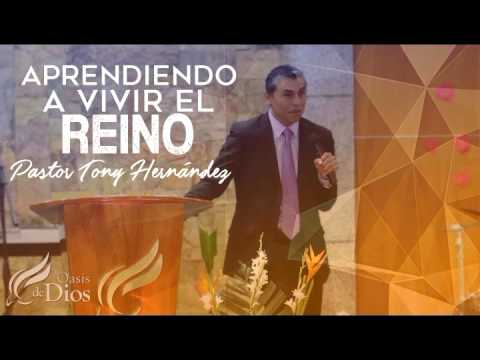 AUDIOPREDICA Aprendiendo a Vivir el Reino - Pastor Tony Hernández