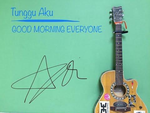Goodmorning everyone- tunggu aku #cover