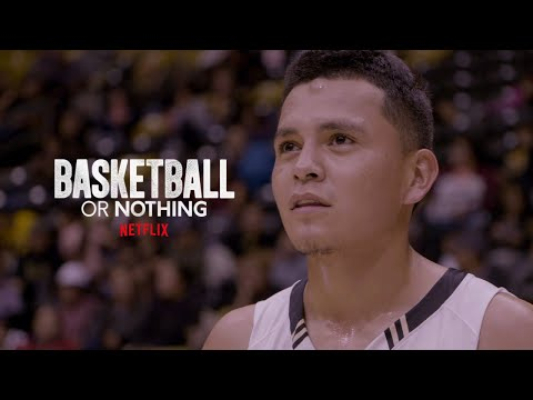 Basketball or Nothing | Official Trailer | Netflix