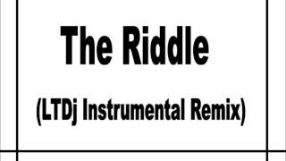 The Riddle (LTDj Instrumental Remix)