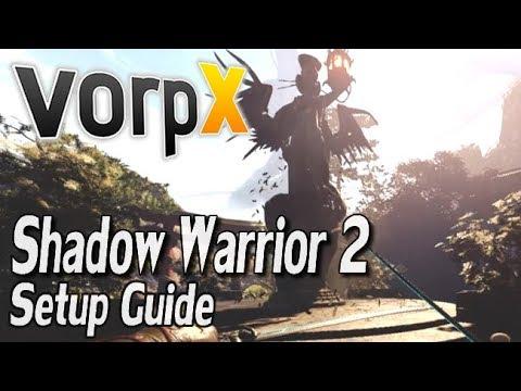 Shadow Warrior 2 VorpX Guide - HTC VIVE, Oculus Rift & SteamVR