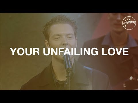 Your Unfailing Love - Hillsong Worship