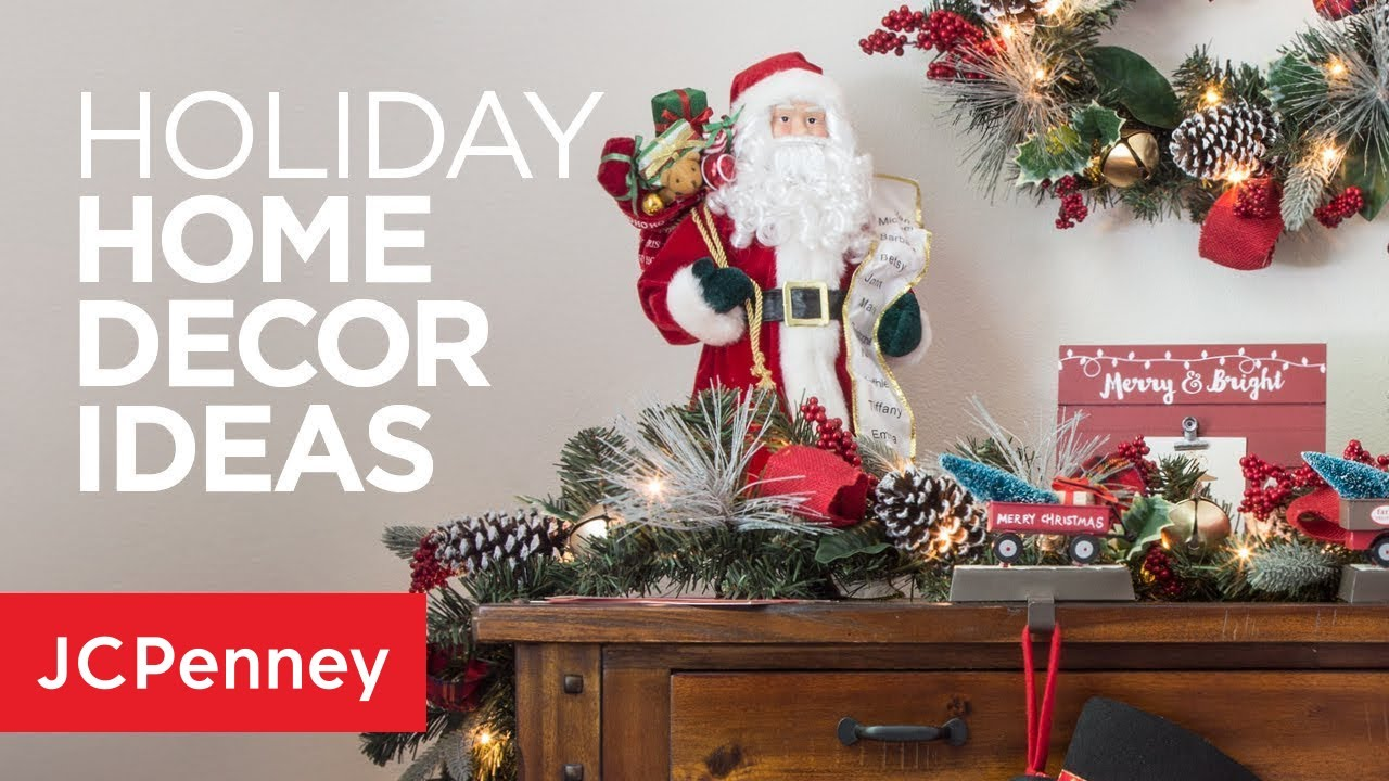 Holiday Decor Ideas For Your Home Jcpenney Youtube