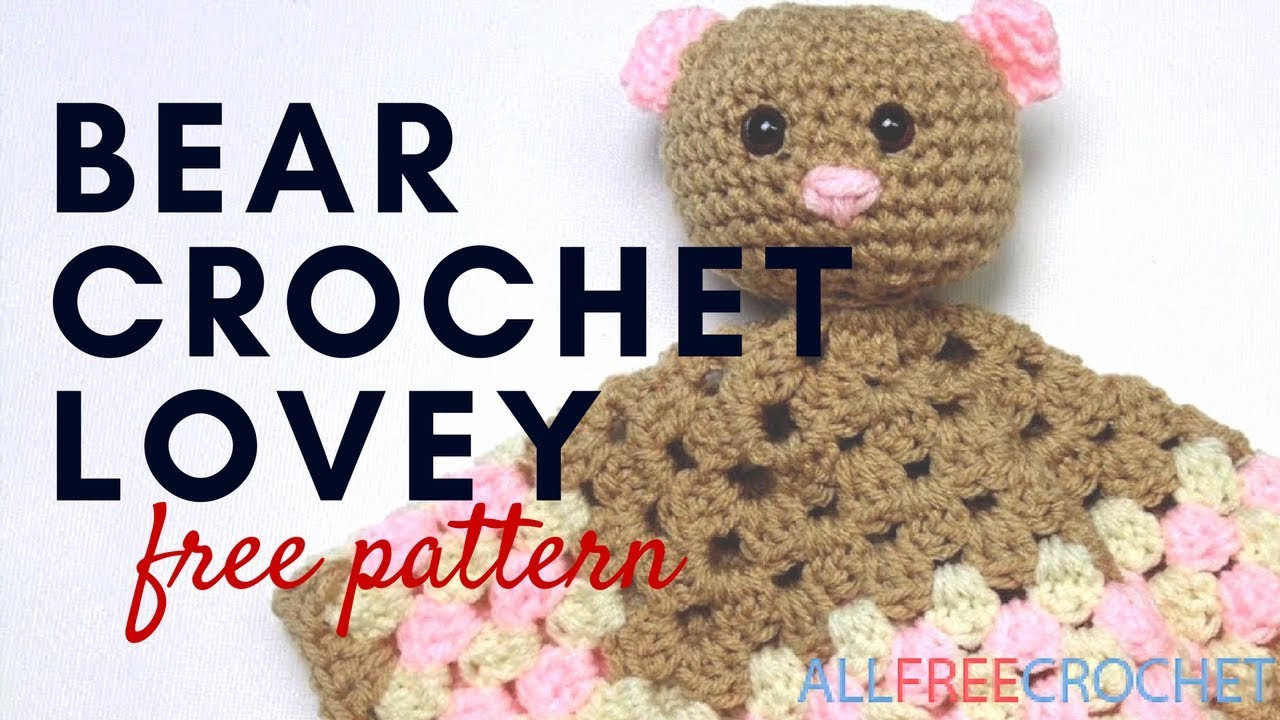 Bear Crochet Lovey Pattern Youtube