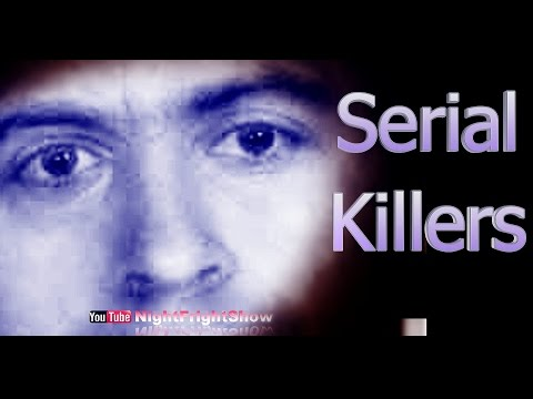 SERIAL KILLERS: Ted Bundy, Dennis Rader, John Wayne Gacy, HH Holmes, Elise Torres Night Fright Show