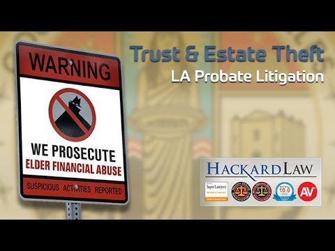 Thefts from Trusts & Estate Fraud | Los Angeles Probate Litigation