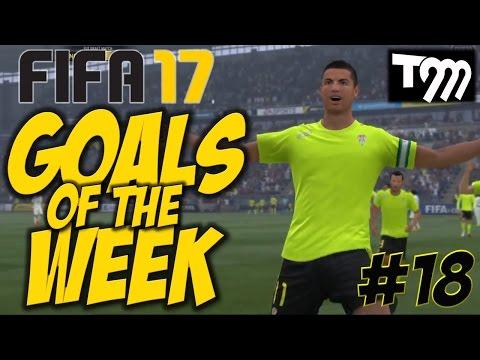 Fifa 17 - TOP 10 GOALS OF THE WEEK #18