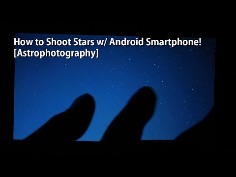 How To Shoot Stars W/ Android Smartphone! [Astrophotography]