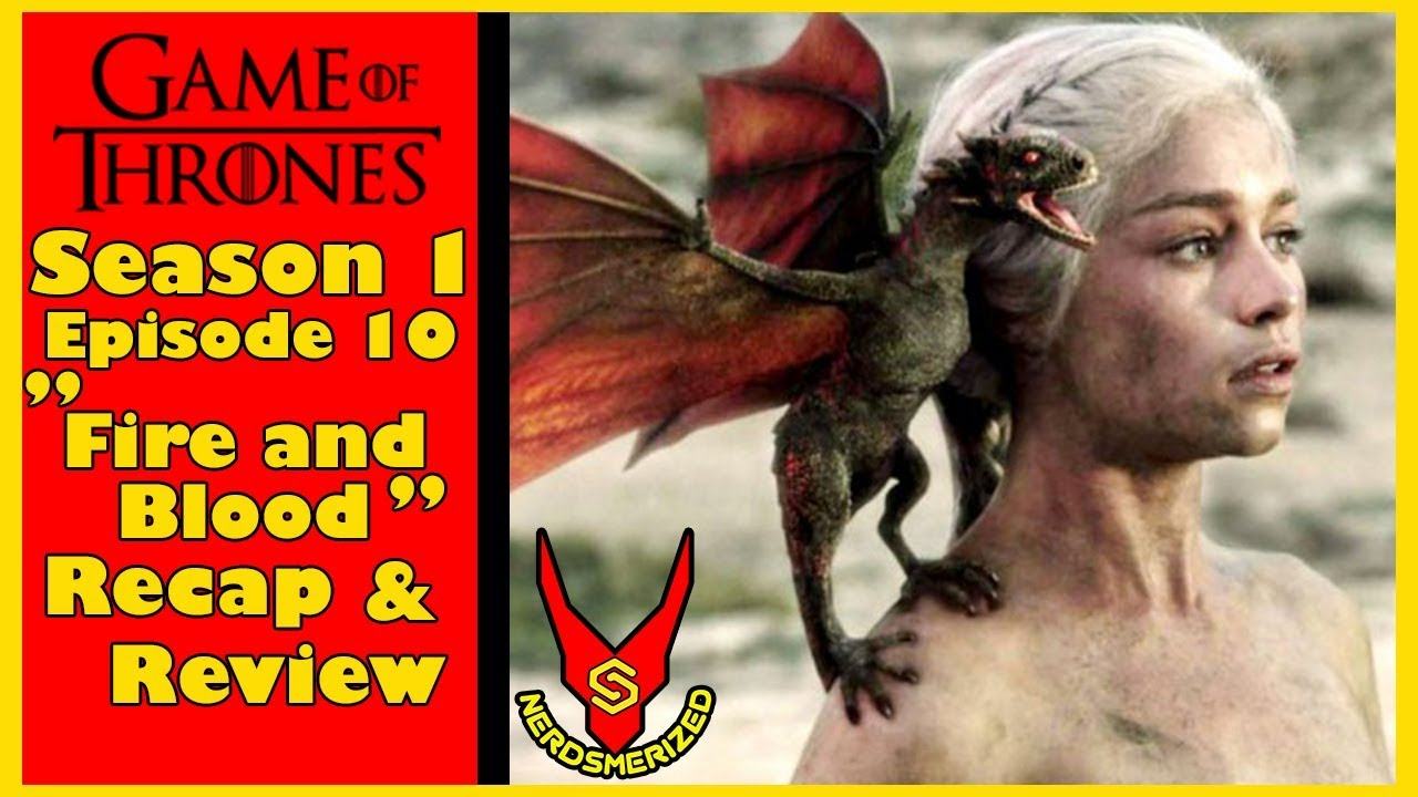 Game Of Thrones Season 1 Episode 10 Fire And Blood Recap Review