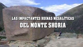 Las impactantes ruinas megalíticas del monte Shoria ¿Tecnología extraterrestre?