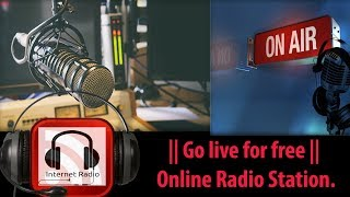 || Go live for free || Start a Free Online Radio Station in just 30 minutes.