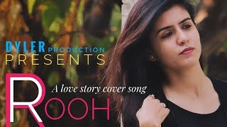 ROOH - Cover Song - TEJ GILL