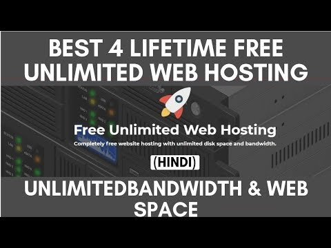 Best 4 Lifetime Free Unlimited Web Hosting Bandwidth And Web Space Providers 2018 (Hindi)