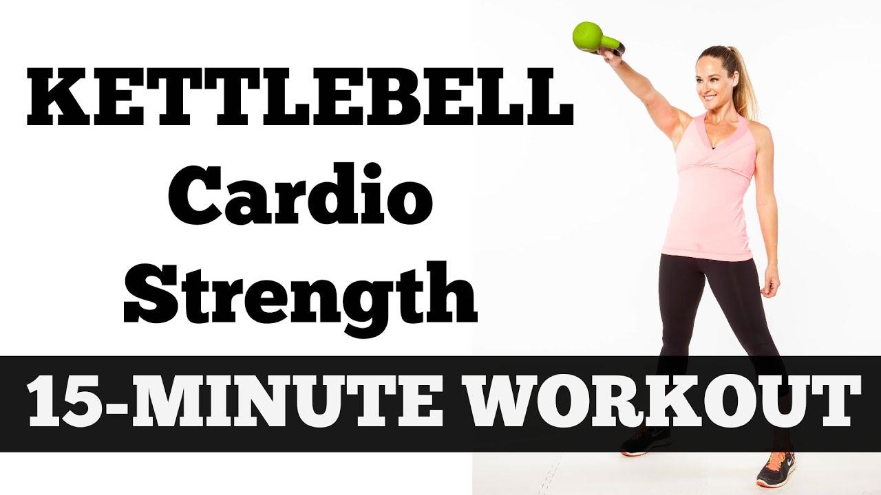 15-Minute Kettlebell Cardio Strength | Full Length Total ...