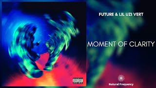 Future & Lil Uzi Vert - Moment of Clarity [432Hz]