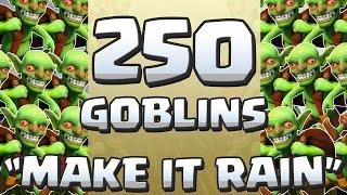 "Clash of Clans | ""MAKE IT RAIN"" - 250 Goblin Raid | Raid YOUR Way | Ep 4 |"