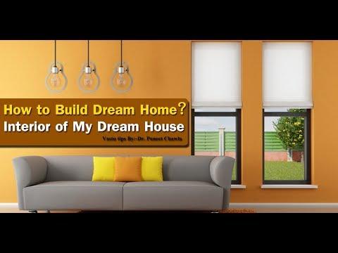How To Build Dream Home?(Part 1) Interior Of My Dream House, Vastu