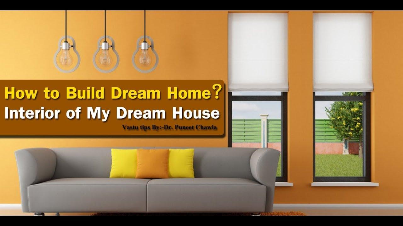 How to Build Dream Home?(Part 1) Interior of My Dream House, Vastu ...