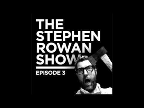 "The Stephen Rowan Show - S01 E03 Paula ""must try harder"" McGuire"