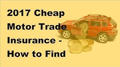 2017 Cheap Motor Trade Insurance  |  How to Find Cheap Motor Trade Insurance