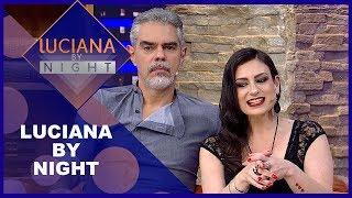 Luciana by Night comNizo Neto e Tatiana Presser - Completo 04/09/2018
