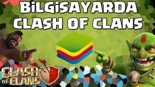 BİLGİSAYARDA CLASH OF CLANS NASIL OYNANIR ? - Rehber - Clash of Clans
