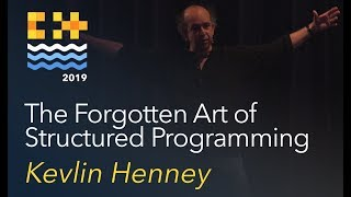 The Forgotten Art of Structured Programming - Kevlin Henney [C++ on Sea 2019]