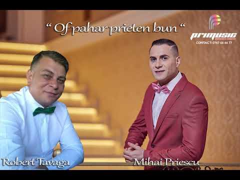 Mihai Priescu si Robert Tavaga - Of pahar prieten bun
