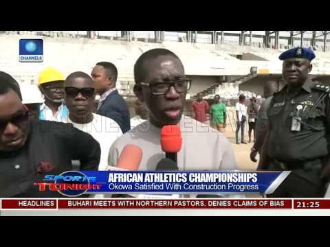 African Athletics Tourney: Gov Okowa Satisfied With Construction Progress |Sports Tonight|