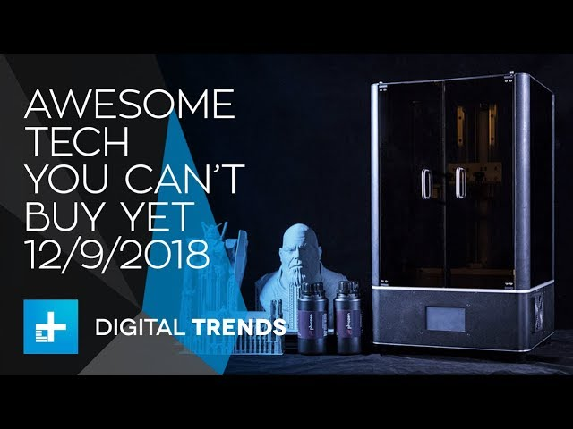 awesome-tech-you-can-t-buy-yet-december-9-2018