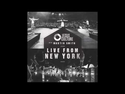 JESUS CULTURE - LIVE FROM NEW YORK - Oh How I Love You