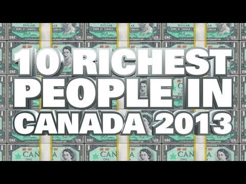 Top 10 Richest People In Canada 2013