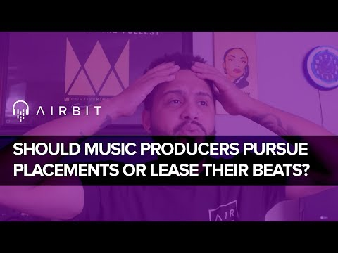 Should Music Producers Pursue Placements or Lease Their Beats Online?