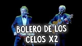 Les Luthiers · Bolero de los celos x2