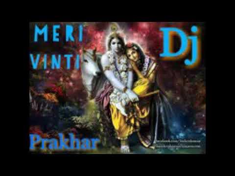 Meri Vinti Yahi Hai Radha Rani Vibrate Mix Dj Prakhar