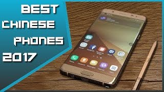 Top 5 Best Chinese Phones 2017