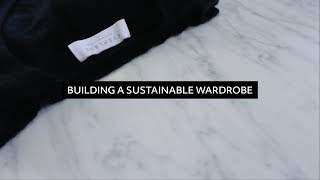 Tips for Building a Sustainable Closet + Brands  |  Minimalist Wardrobe