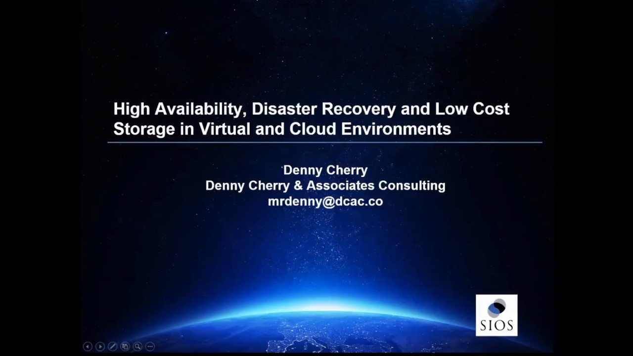 Download SIOS Webinar - FULL - High availability, Disaster recovery, Low Cost Storage in VMs and the Cloud
