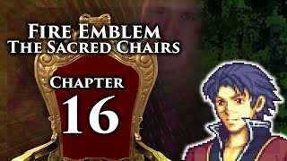 Fire Emblem 8 PME, The Sacred Chairs: Chapter 16 thumbnail