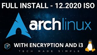 Arch Linux: 12.2020 ISO Install With Encryption \u0026 i3